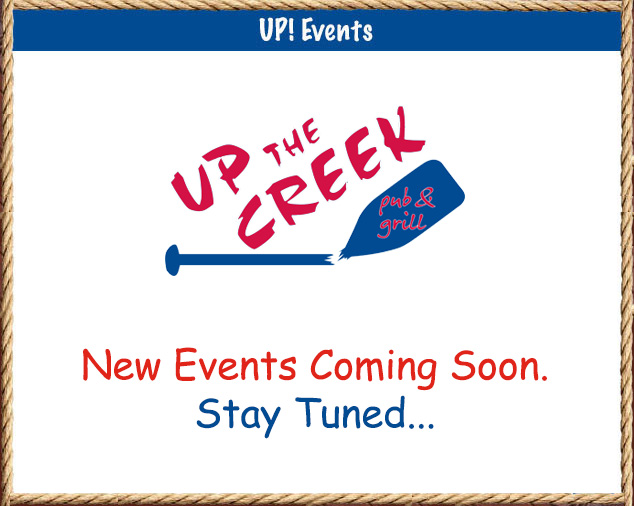 Events at Up the Creek